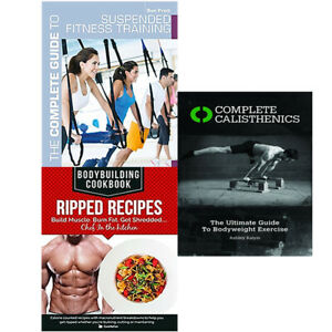 Complete Calisthenics, Ripped Recipes,The Complete Guide 3 Books Collection Set