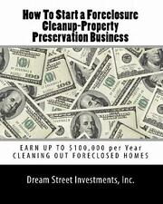 How to Start a Foreclosure Cleanup-Property Preservation Business : EARN up...