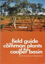 Field Guide to the Common Plants of the Cooper Basin South Australia Queensland