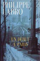 Un debut à Paris.Philippe LABRO.France loisirs L001