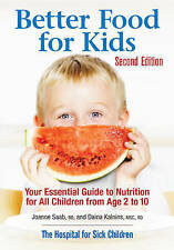 Better Food for Kids: Your Essential Guide to Nutrition for All Children from Ag