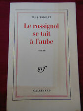 LE ROSSIGNOL SE TAIT A L'AUBE - Elsa TRIOLET - GALLIMARD - 1970 - Autographe