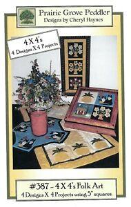 4x4's Folk Art Quilt Applique Patterns - Prairie Grove Peddler - Four Projects