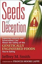 Seeds of Deception by Jeffrey M. Smith Exposing GMO, Monsanto & Government Lies