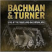 Bachman & Turner - Live at the Roseland Ballroom, NYC 2xCD 2012 NEW SEALED