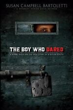 The Boy Who Dared by Susan Campbell Bartoletti (2008, Hardcover)