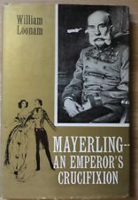 RARE Mayerling an Emperor's Crucifixion A Play by William Loonam Prussian