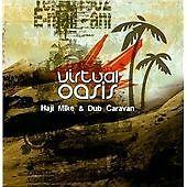 Haji Mike & Dub Caravan – Virtual Oasis (CD)