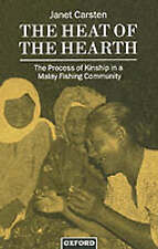 The Heat of the Hearth: The Process of Kinship in a Malay Fishing Community (Oxf