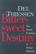 Bittersweet Destiny: Stormy Evolution of Human bahvior par del Thiessen...