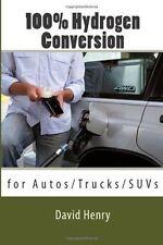 100% Hydrogen Conversion by David Henry (2011, Paperback)