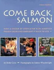 Come Back Salmon: How a Group of Dedicicated Kids Adopted Pigeon Creek and Brou