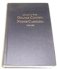 Orange County, North Carolina, Abstracts of Wills, 1752-1850 hc genealogy