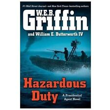 A Presidential Agent Novel Ser.: Hazardous Duty 8 by W. E. B. Griffin and Willia