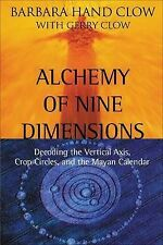 Alchemy of Nine Dimensions: Decoding the Vertical Axis, Crop Circles, and the Ma