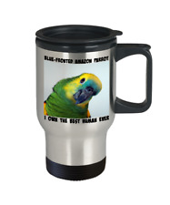 "Blue-Fronted Amazon Travel Mug ""I Own The Best Human Ever"" Parrot To Go Bird Cup"