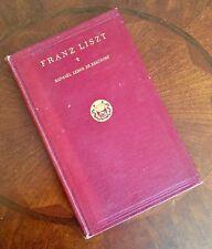 Franz Liszt, the Story of His Life by Raphael Ledos De Beaufort HC ( 1910 )