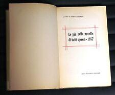 Le più belle novelle di tutti i paesi 1957 a cura di D. Porzio - 1^ Ed. Martello