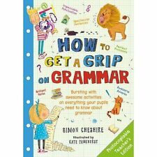 How to Get a Grip on Grammar,Cheshire, Simon,New Book mon0000108178