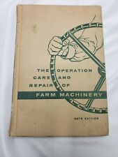 John Deere 28th Edition The Operation Care and Repair of Farm Machinery 1957 VTG