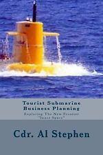 Tourist Submarine Business Plan by Al Stephen (2013, Paperback)
