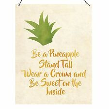 Be a Pineapple Stand Tall Wear a Crown Inspirational Quote Metal Sign 15x20cm