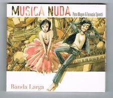 MUSICA NUDA - BANDA LARGA - 20 TRACKS - 2013 - NEUF NEW NEU