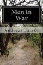 Men in War by Andreas Latzko (2014, Paperback)