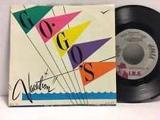 Go Go's - Vacation 45 Rpm - Tested Ex Vinyl + Sleeve - F6