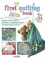My First Quilting Book by Cico