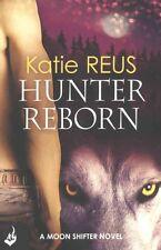 Hunter Reborn: Moon Shifter Book 5, New, Reus, Katie Book