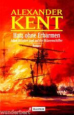 """Alexander Kent """" Hatz ohne Erbarmen - Adam BOLITHOS Jagd auf die Sklavenschiffer"""