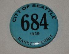 1929 City of Seattle Washington Market Permit Pinback button Badge