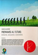 MARIO SALOMONE PREPARARSI AL FUTURO AMBIENTE EDUCAZIONE SCHOLè FUTURO 2014