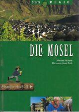 Die Mosel, von Piesport bis Koblenz, eine Reise entlang des Flusses, 1998