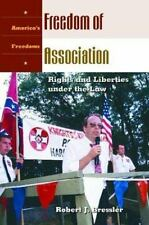 Freedom of Association: Rights and Liberties under the Law (America's Freedoms)