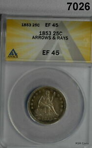 1853 ARROWS & RAYS SEATED LIBERTY QUARTER ANACS CERTIFIED EF45 FLASHY! #7026