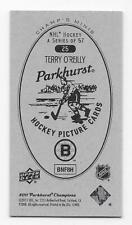 11/12 PARKHURST CHAMPIONS CHAMP'S MINI PARKHURST BACK Terry O'Reilly #25