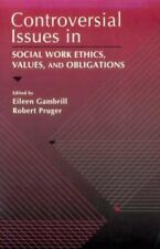 NEW - Controversial Issues in Social Work Ethics, Values, and Obligations