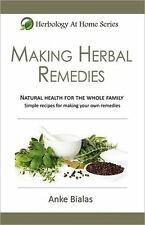 Making Herbal Remedies (Herbology At Home Series) Book By Anke Bialas Paperback