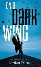 NEW On a Dark Wing by Jordan Dane