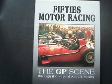 FIFTIES MOTOR RACING,THE GP SCENE,THROUGH THE LENS OF ALAN R. SMITH,1990