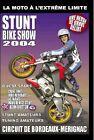 DVD MOTO A L'EXTREME : STUNT BIKE SHOW 2004 :UNE HEURE DE GRAVE DELIRE !