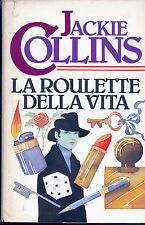 LA ROULETTE DELLA VITA - JACKIE COLLINS