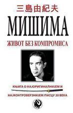 Misima : Zivot Bez Kompromisa by Dragan Milenkovic (2013, Paperback)