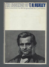THE ESSENCE OF T. H. HUXLEY; Selections from his Writings ed. Cyril Bibby VGHBDJ