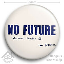"The Sex Pistols NO FUTURE Record Cover JAMIE REID - NEW - 25mm 1"" Badge"