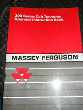 Massey Ferguson Manual for 300 series Cab Tractors operators instruction book