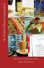 French Menu Companion : Dictionary of French Food, Wine and Cheese: By Walker...