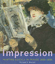 IMPRESSION painting quickly in france 1860-1890., RICHARD R.BRETTELL,